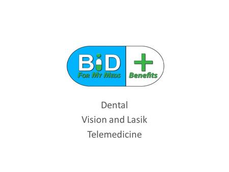 Dental Vision and Lasik Telemedicine. SAVINGS CAREINGTON DENTAL Save 20% to 50% on most dental procedures including routine oral exams, unlimited cleanings,