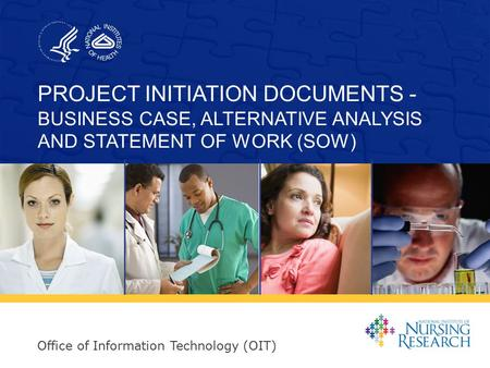 Office of Information Technology (OIT) PROJECT INITIATION DOCUMENTS - BUSINESS CASE, ALTERNATIVE ANALYSIS AND STATEMENT OF WORK (SOW)