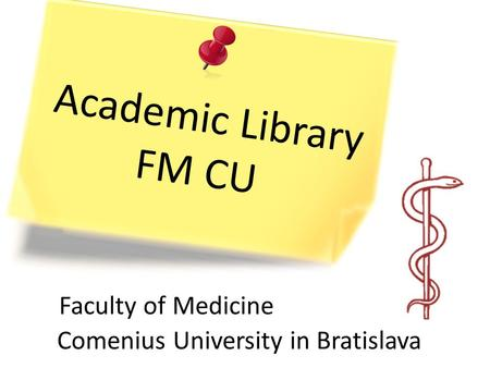 Faculty of Medicine Comenius University in Bratislava Academic Library FM CU.