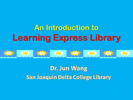 An Introduction to Learning Express Library 1. 2 Locate Learning Express Library 1 2 3.