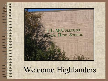Welcome Highlanders. This Online Presentation Comprehensive Honest Helpful Contains information <strong>slides</strong> from the incoming seventh information nights minus.
