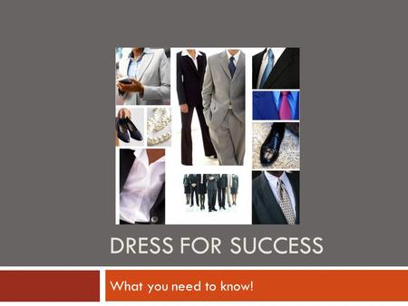 dress for success mean essay Need a sample dress code for a business casual workplace this dress code gives you detailed information to describe your expectations for business attire.