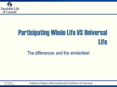 Participating Whole Life VS Universal Life
