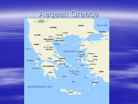Aegean Greece.  Main Periods of Greek History  3500 – 1100 BCE – Helladic Age  1100 – 800 BCE – Doric Dark Ages  800 – 400 BCE – Classical Greece.