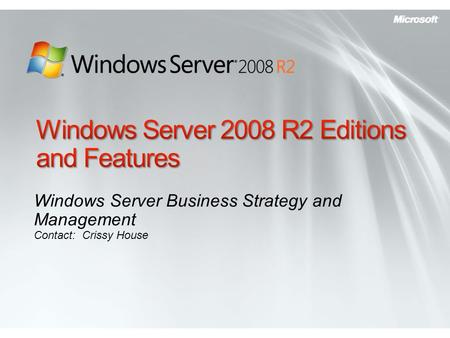 Windows Server Business Strategy and <strong>Management</strong> Contact: Crissy House.