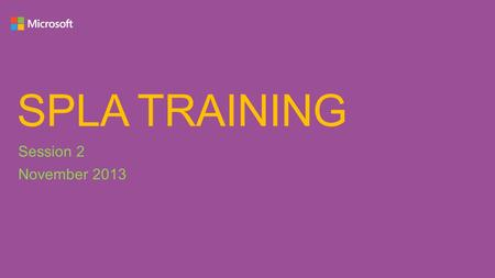 SPLA TRAINING Session 2 November 2013. AGENDA Windows Server 2012 (2008) SQL Server 2012 (2008) System Center 2012 Core Infrastructure Suite.