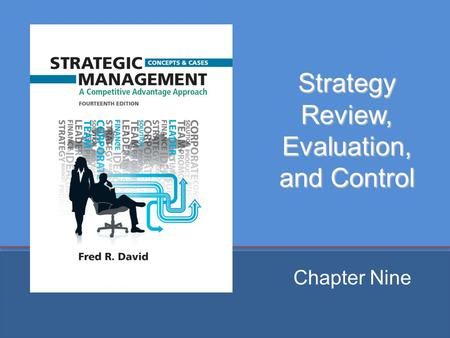 Strategy Review, Evaluation, and Control Chapter Nine.