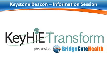 Keystone Beacon – Information Session. Agenda Background Approach Timeframes Pricing Questions.