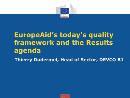 EuropeAid's today's quality framework and the Results agenda