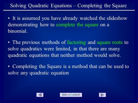 Table of Contents Solving Quadratic Equations – Completing the Square It is assumed you have already watched the slideshow demonstrating how to complete.