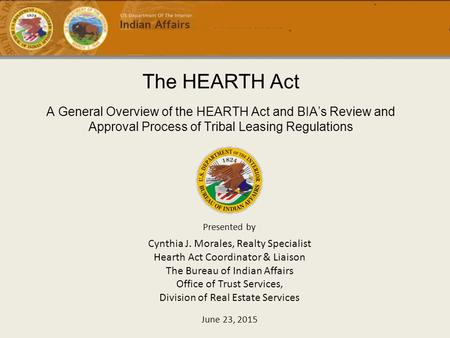 The HEARTH Act Cynthia J. Morales, Realty Specialist
