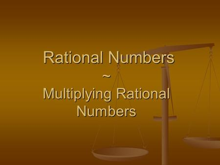 Rational Numbers ~ Multiplying Rational Numbers