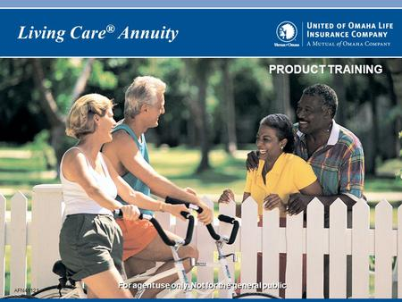 PRODUCT TRAINING For agent use only. Not for the general public Living Care ® Annuity AFN41121.