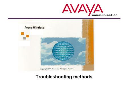 Troubleshooting methods. Module contents  Avaya Wireless tools  Avaya Wireless Client Manager  Avaya Wireless AP Manager  Hardware indicators  Non.