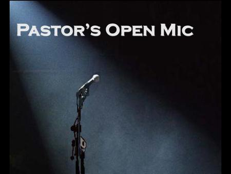 Pastor's Open Mic. Where did communion come from?