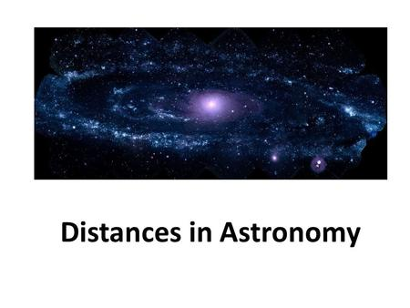 Distances in Astronomy. Which unit would you use to measure your height? – Millimeters – Centimeters – Meters – Kilometers Talk with a partner about why.
