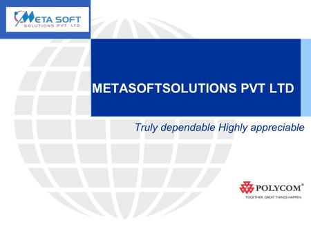 METASOFTSOLUTIONS PVT LTD Truly dependable Highly appreciable.