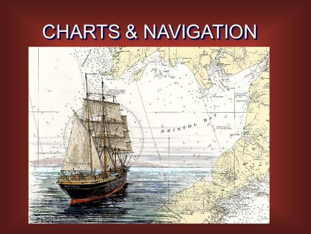 CHARTS & NAVIGATION. LATITUDELATITUDE LATITUDESLATITUDES LONGITUDESLONGITUDES LINES PARALLEL TO EQUATOR LINES PARALLEL TO EQUATOR CONCENTRIC CIRCLES OF.