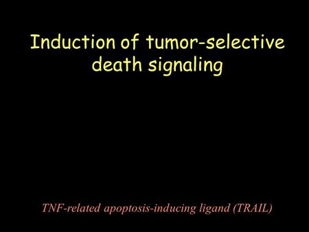 Induction of tumor-selective death signaling TNF-related apoptosis-inducing ligand (TRAIL)