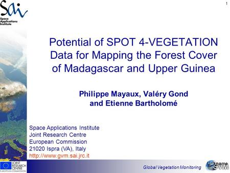1 Space Applications Institute Joint Research Centre European Commission 21020 Ispra (VA), Italy  Global Vegetation Monitoring.