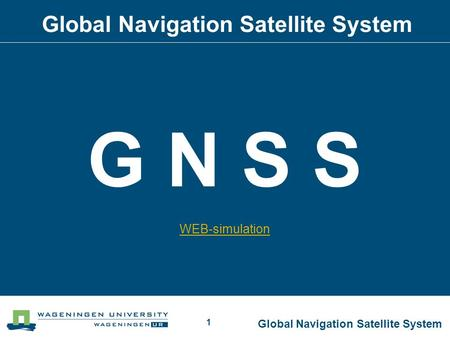 Global Navigation Satellite System 1 G N S S WEB-simulation.