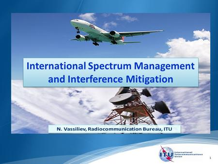 1 International Spectrum Management and Interference Mitigation.