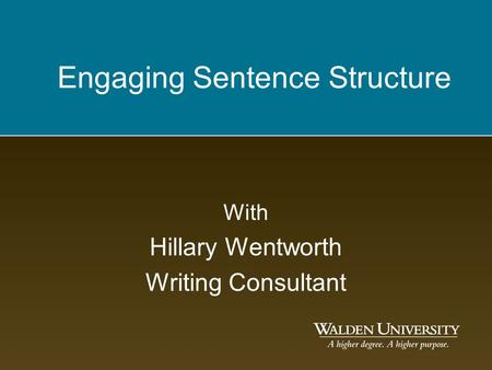 Engaging Sentence Structure With Hillary Wentworth Writing Consultant.