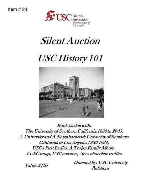 Silent Auction USC History 101 Book basket with: The University of Southern California:1880 to 2005, A University and A Neighborhood: University of Southern.