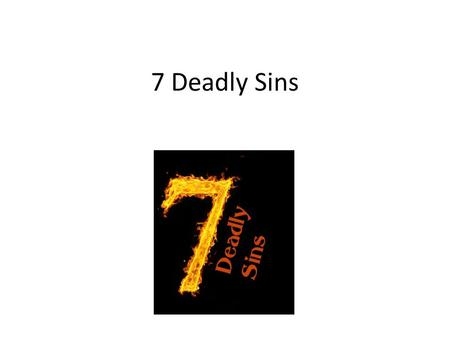 7 Deadly Sins. Pride/vanity is excessive belief in one's own abilities, that interferes with the individual's recognition of the grace of God. Pride Envy.