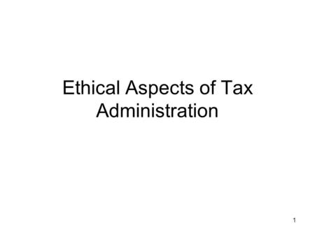 1 Ethical Aspects of Tax Administration. 2 Ethics – What is it? A standard of behavior that instructs human beings on their action in different situations.