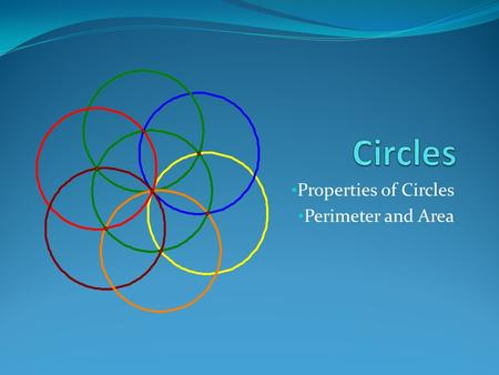 Properties of Circles Perimeter and Area A circle is defined as a plane curve formed by the set of all points which are a given fixed distance from a.