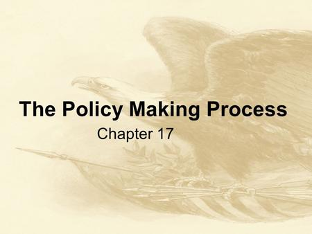 policy making processes Brief 1: overview of policy evaluation  although there are many theories regarding the policy process and mechanisms of policy change, the policy.