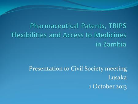 Presentation to Civil Society meeting Lusaka 1 October 2013.