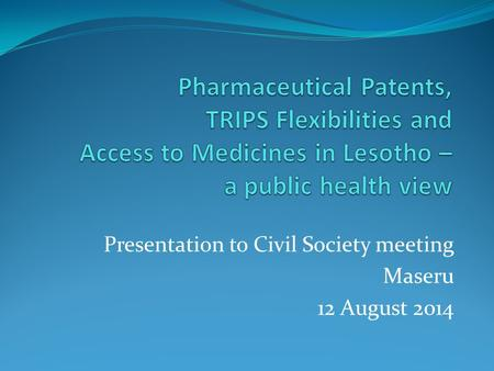 Presentation to Civil Society meeting Maseru 12 August 2014.