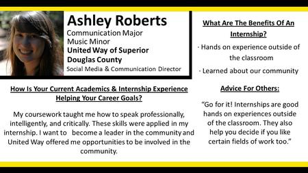 Social Media & Communication Director Ashley Roberts Communication Major United Way of Superior Music Minor How Is Your Current Academics & Internship.