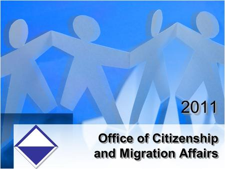 Office of Citizenship and Migration Affairs 2011.