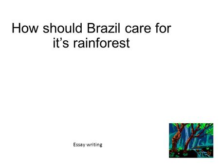 deforestation causes and effects ppt video online how should care for it s rainforest essay writing
