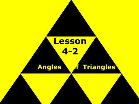 Lesson 4-2 Angles of Triangles. Ohio Content Standards: