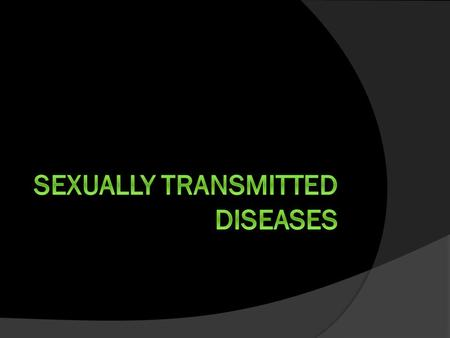 STD Transmission  Any sexual activity that brings an uninfected person in contact with infected fluids  Contaminated Genitals  Direct Contact with.