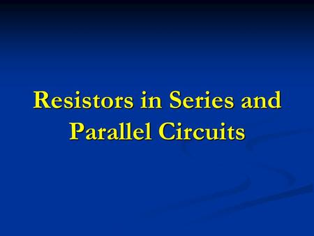 Resistors in Series and Parallel Circuits. Resistors in circuits To determine the current or voltage in a circuit that contains multiple resistors, the.