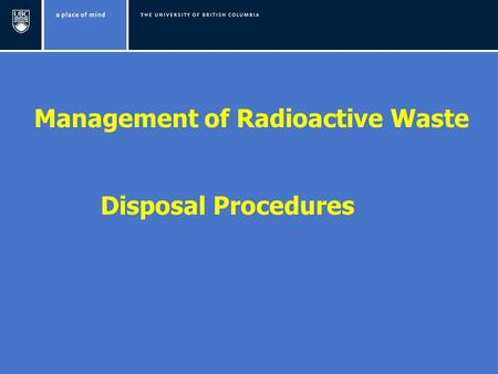 Disposal Procedures Management of Radioactive Waste.