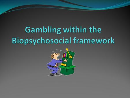 Addiction and Gambling Addiction occurs when an: Individual 'feels' a constant desire to use a specific substance or engage in certain activities. Despite.