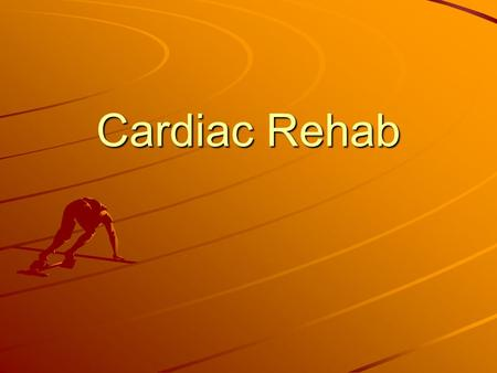 Cardiac Rehab. Cardiac Rehab defined: A progressive program with a goal of helping patients restore and maintain optimal health while helping to reduce.