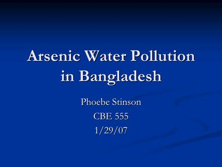 Arsenic Water Pollution in Bangladesh