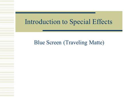Introduction to Special Effects Blue Screen (Traveling Matte)