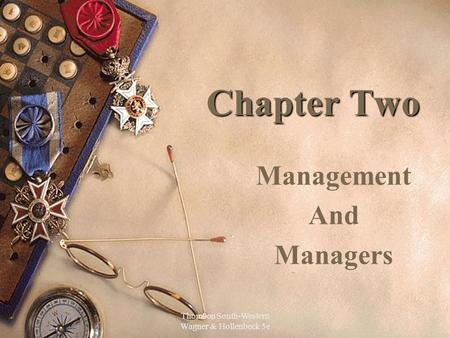 Thomson South-Western Wagner & Hollenbeck 5e 1 Chapter Two Management And Managers.