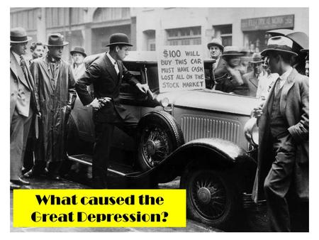 What caused the Great Depression?. Important to remember: There is no agreed to cause of the Great Depression. Depending on your POV:  Conservatives.