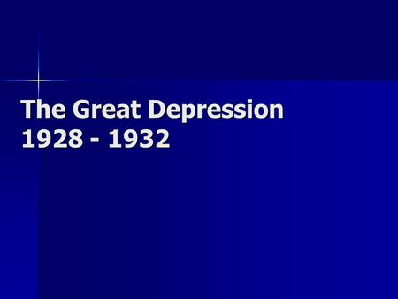 The Great Depression 1928 - 1932. Causes of The Great Depression.