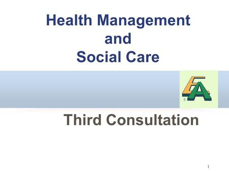 1 Health Management and Social Care Third Consultation.