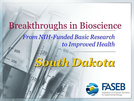 Breakthroughs in Bioscience From NIH-Funded Basic Research to Improved Health South Dakota.
